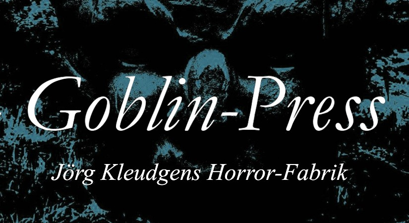 Goblin Press – Die Horror-Fabrik