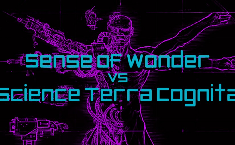 Sense of Wonder vs. Science Terra Cognita